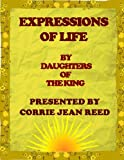EXPRESSIONS OF LIFE: BY DAUGHTERS OF THE KING
