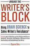 Around the Writer's Block: Using Brain Science to Solve Writer's Resistance