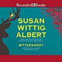 Bittersweet: China Bayles, Book 23 (       UNABRIDGED) by Susan Wittig Albert Narrated by Julia Gibson