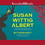 Bittersweet: China Bayles, Book 23 | Susan Wittig Albert
