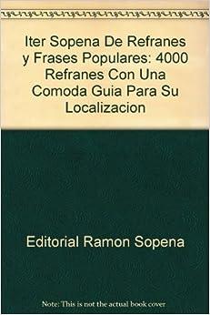 Iter Sopena De Refranes y Frases Populares: 4000 Refranes Con Una