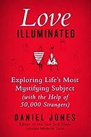 Love Illuminated: Exploring Life's Most Mystifying Subject