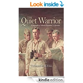 The Quiet Warrior: A Biography of Admiral Raymond A. Spruance (Classics of Naval Literature)