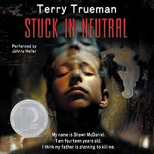 Stuck in Neutral | [Terry Trueman]