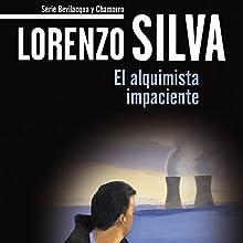 El alquimista impaciente [The Impatient Alchemist]: Bevilacqua Audiobook by Lorenzo Silva Narrated by Gustavo Bonfigli