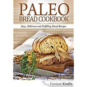 Paleo Bread Cookbook:  Easy, Delicious and Fulfilling Bread Recipes (English Edition)