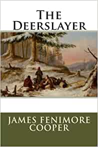 a critique about romanticism in the deerslayer by james fenimore cooper Free james fenimore cooper papers  - the unwavering character of james fenimore copper's deerslayer james fenimore copper presents deerslayer as.