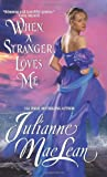 When a Stranger Loves Me: Pembroke Palace Series, Book Three (0061456853) by MacLean, Julianne