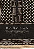 Bogolan: Shaping Culture through Cloth in Contemporary Mali (African Expressive Cultures)