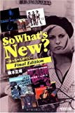 So What's New? Final Edition