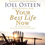 Daily Readings from Your Best Life Now: 90 Devotions for Living at Your Full Potential | Joel Osteen
