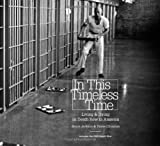 In This Timeless Time: Living and Dying on Death Row in America (Includes a DVD of the documentary film Death Row) (Documentary Arts and Culture)