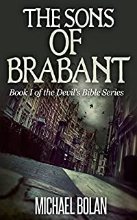 The Sons Of Brabant: Book I Of The Devil's Bible Series by Michael Bolan ebook deal