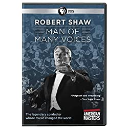 American Masters: Robert Shaw: Man of Many Voices