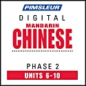 Chinese (Man) Phase 2, Unit 06-10: Learn to Speak and Understand Mandarin Chinese with Pimsleur Language Programs Audiobook by  Pimsleur Narrated by  Pimsleur