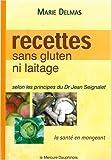 echange, troc Marie Delmas - Recettes sans gluten ni laitage - selon les principes du Dr Jean Seignalet