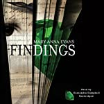 Findings: Faye Longchamp Mysteries, #4 (       UNABRIDGED) by Mary Anna Evans Narrated by Cassandra Campbell