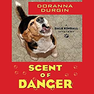 Scent of Danger: Dale Kinsall, Book 2 | [Doranna Durgin]