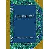 Escritos Póstumos De J. B. Alberdi, Volumes 2-3