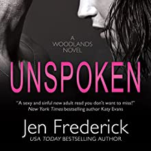 Unspoken: The Woodlands, Book 2 Audiobook by Jen Frederick Narrated by Stella Bloom, Andrew Eiden