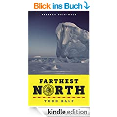 Farthest North: America's First Arctic Hero and His Horrible, Wonderful Voyage to the Frozen Top of the World (Kindle Single)