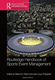 Routledge Handbook of Sports Event Management (Routledge International Handbooks)