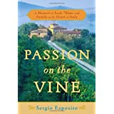 Passion on the Vine: A Memoir of Food, Wine, and Family in the Heart of Italyby Sergio Esposito