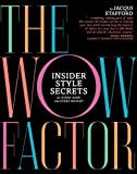 The Wow Factor: Insider Style Secrets for Every Body and Every Budget