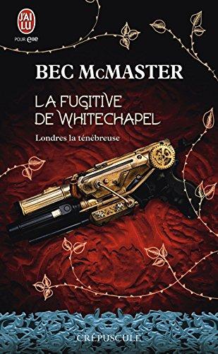 Londres la ténébreuse - Tome 1 - La fugitive de Whitechapel