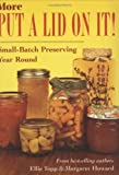 img - for More Put a Lid on It!: Small-Patch Preserving Year Round by Ellie Topp (2003-05-23) book / textbook / text book