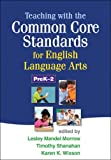 img - for Teaching with the Common Core Standards for English Language Arts, PreK-2 book / textbook / text book