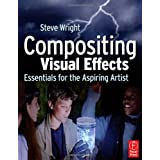 Compositing Visual Effects: Essentials for the Aspiring Artist ~ Steve Wright