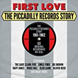 First Love the Picadilly Records Story