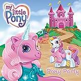 My Little Pony: Pony Party (My Little Pony (HarperCollins))