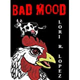 Bad Mood ~ Lori R. Lopez