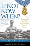 img - for If Not Now, When?: Duty and Sacrifice in America's Time of Need book / textbook / text book