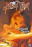 Bound Heat: Bound Tears [DVD]