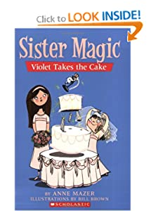 Sister Magic #5: Violet Takes the Cake by Anne Mazer