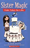 Sister Magic #5: Violet Takes the Cake (0439872502) by Mazer, Anne