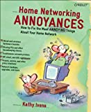 img - for Home Networking Annoyances: How to Fix the Most Annoying Things About Your Home Network book / textbook / text book