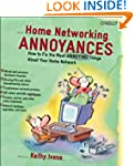 Home Networking Annoyances: How to Fi...
