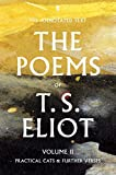 The Poems of T.S. Eliot, Volume Two