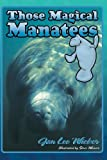 img - for Those Magical Manatees (Those Amazing Animals) book / textbook / text book