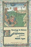 Theology and History of the Augustinian Order in the Middle Ages (The Augustinian Series) (0941491935) by Zumkeller, Adolar