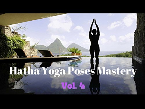 Hatha Yoga Poses Mastery - Season 4