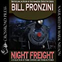 Night Freight (       UNABRIDGED) by Bill Pronzini Narrated by Mark Douglas Nelson