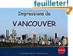 Impressions de Vancouver 2016: Une De...