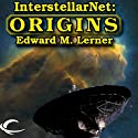 InterstellarNet: Origins, Book 1 (       UNABRIDGED) by Edward M. Lerner Narrated by J. D. Hart