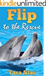Kids Book: Flip to the Rescue (Beauti...