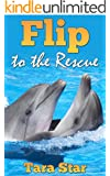 Kids Book: Flip to the Rescue (Beautifully Illustrated Children's Bedtime Story Book) (Childrens Marine Life Series (Book 3))